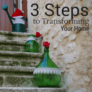 3 steps to transforming your home