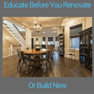 educate before you renovate or build new